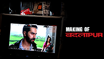 Badlapur - Film Making