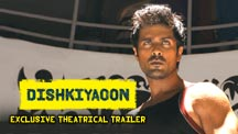 Theatrical Trailer | Dishkiyaoon